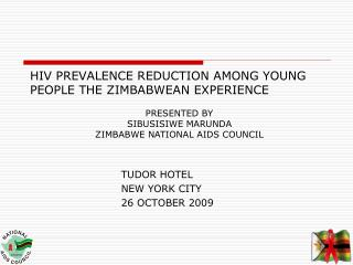 HIV PREVALENCE REDUCTION AMONG YOUNG PEOPLE THE ZIMBABWEAN EXPERIENCE