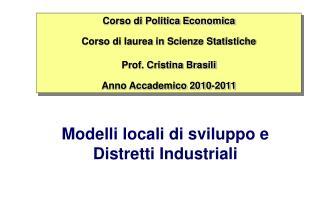 Modelli locali di sviluppo e  Distretti Industriali