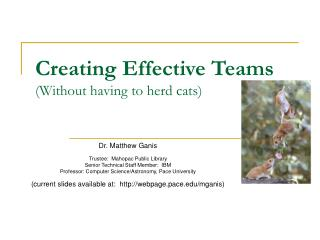 Creating Effective Teams Without having to herd cats