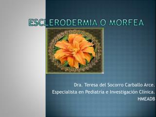 ESCLERODERMIA O MORFEA