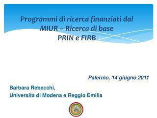 Programmi di ricerca finanziati dal MIUR   Ricerca di base PRIN e FIRB