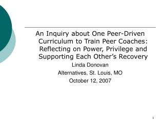 An Inquiry about One Peer-Driven Curriculum to Train Peer Coaches: Reflecting on Power, Privilege and Supporting Each Ot