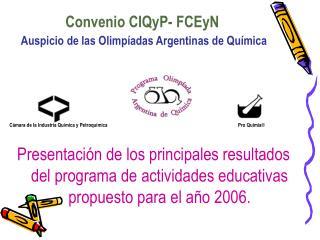 Convenio CIQyP- FCEyN  Auspicio de las Olimp adas Argentinas de Qu mica