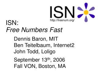 ISN:  Free Numbers Fast