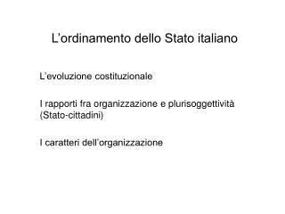 L ordinamento dello Stato italiano