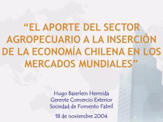 EL APORTE DEL SECTOR AGROPECUARIO A LA INSERCI N DE LA ECONOM A CHILENA EN LOS MERCADOS MUNDIALES