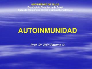 UNIVERSIDAD DE TALCA Facultad de Ciencias de la Salud Dpto. de Bioqu mica Cl nica e Inmunohematolog a