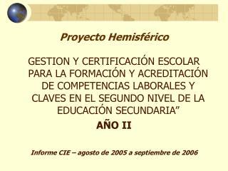 Proyecto Hemisf rico      GESTION Y CERTIFICACI N ESCOLAR PARA LA FORMACI N Y ACREDITACI N DE COMPETENCIAS LABORALES Y C