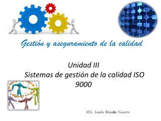 Unidad III  Sistemas de gesti n de la calidad ISO 9000