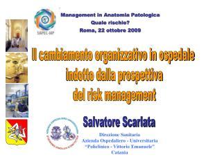 Ll cambiamento organizzativo in ospedale  indotto dalla prospettiva del risk management