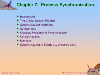 Critical-Section  Synchronization Hardware Semaphores  Critical Regions Monitors Solaris 2  Windows 2000