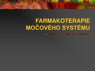 FARMAKOTERAPIE MOCOV HO SYST MU