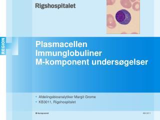 Plasmacellen Immunglobuliner M-komponent unders gelser