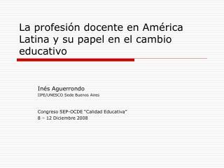 La profesi n docente en Am rica Latina y su papel en el cambio educativo