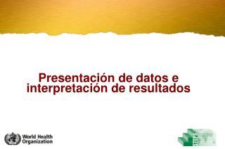 Presentaci n de datos e interpretaci n de resultados