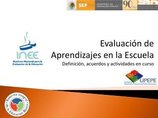 Evaluaci n de Aprendizajes en la Escuela  Definici n, acuerdos y actividades en curso