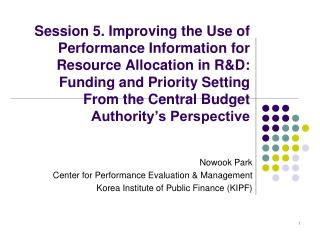 Session 5. Improving the Use of Performance Information for Resource Allocation in RD:  Funding and Priority Setting Fro