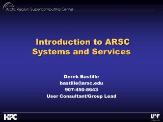 Introduction to ARSC Systems and Services