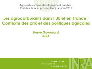 Agrocarburants et d veloppement durable : Etat des lieux et prospective jusqu en 2015
