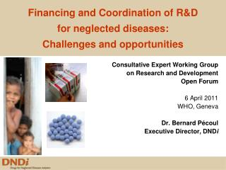 Financing and Coordination of RD  for neglected diseases: Challenges and opportunities