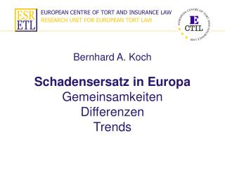 EUROPEAN CENTRE OF TORT AND INSURANCE LAW