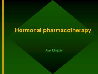 Hormonal pharmacotherapy