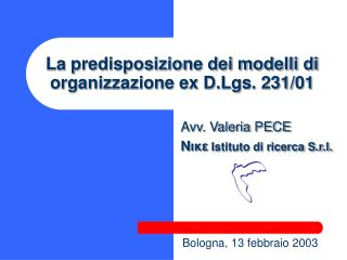 La predisposizione dei modelli di organizzazione ex D.Lgs. 231