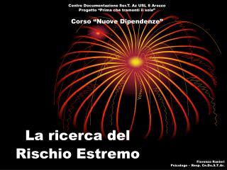 Centro Documentazione Ser.T. Az USL 8 Arezzo Progetto  Prima che tramonti il sole   Corso  Nuove Dipendenze