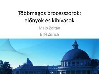 T bbmagos processzorok: elony k  s kih v sok