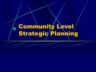 Community Level Strategic Planning
