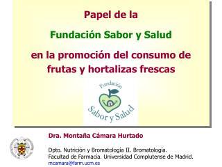 Papel de la  Fundaci n Sabor y Salud  en la promoci n del consumo de frutas y hortalizas frescas