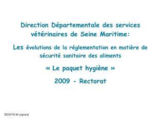 Direction D partementale des services v t rinaires de Seine Maritime:  Les  volutions de la r glementation en mati re de