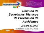 Reuni n de Secretarios T cnicos de Prevenci n de Accidentes