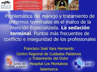 Problem tica del manejo y tratamiento de enfermos terminales en el marco de la Atenci n Especializada. La sedaci n termi