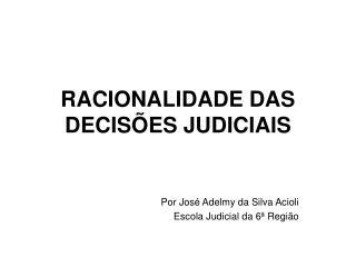 RACIONALIDADE DAS DECIS ES JUDICIAIS