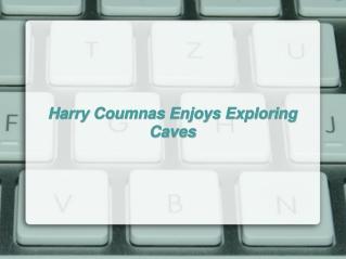 Harry Coumnas Enjoys Exploring Caves