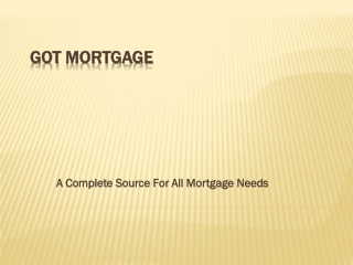 Got Mortgage – A Complete Source For All Mortgage Needs