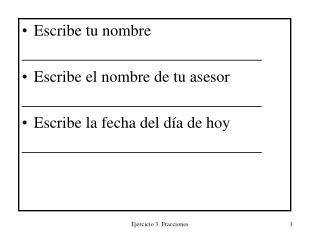 Escribe tu nombre ______________________________ Escribe el nombre de tu asesor ______________________________ Escribe l