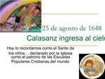 25 de agosto de 1648 Calasanz ingresa al cielo