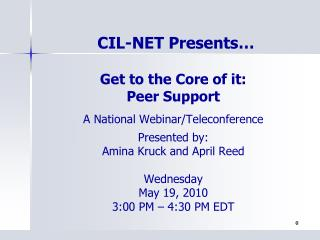 Get to the Core of it:  Peer Support  A National Webinar