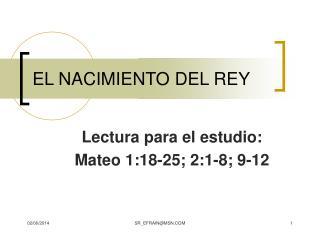 EL NACIMIENTO DEL REY