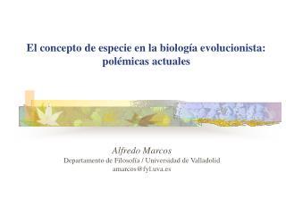 El concepto de especie en la biolog a evolucionista: pol micas actuales