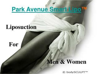 Park Avenue Smart Lipo??? Laser Liposuction For Men and Women