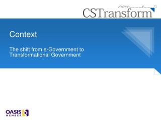 Context  The shift from e-Government to Transformational Government