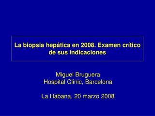 La biopsia hep tica en 2008. Examen cr tico de sus indicaciones