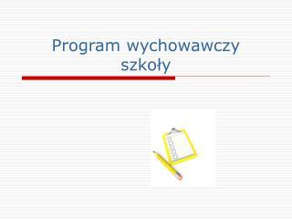 Program wychowawczy szkoly
