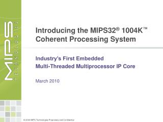 Introducing the MIPS32  1004K  Coherent Processing System