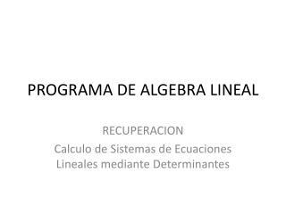 PROGRAMA DE ALGEBRA LINEAL
