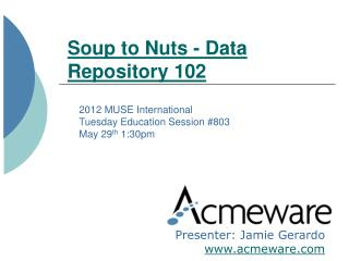 Soup to Nuts - Data Repository 102