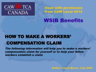 Used with permission from CAW Local 4212       WSIB Benefits